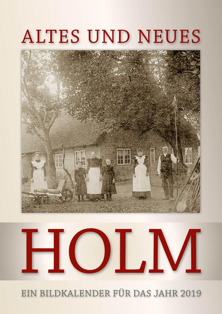Altes und neues Holm – Ein Bildkalender für das Jahr 2019