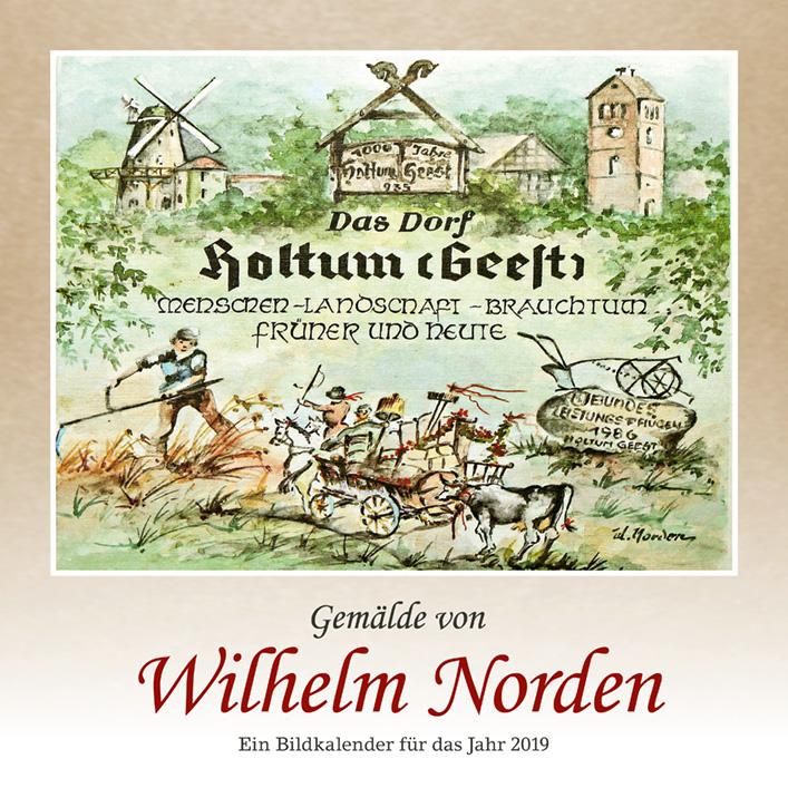 Das Dorf Holtum (Geest) – Gemälde von Wilhelm Norden – Ein Bildkalender für das Jahr 2019