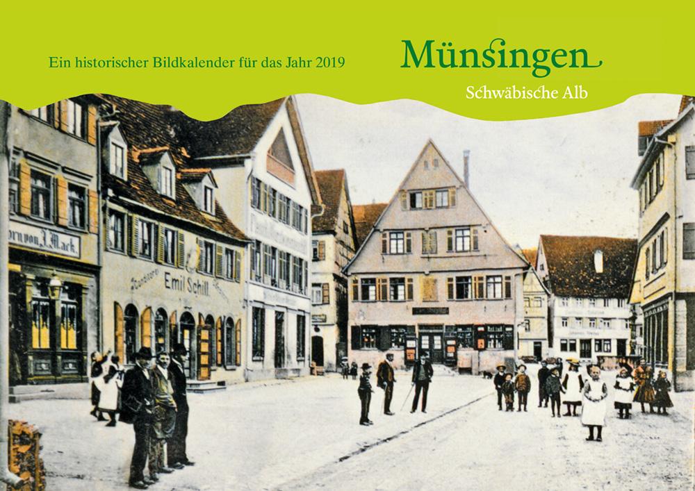 Münsingen Schwäbische Alb – Ein historischer Bildkalender für das Jahr 2019