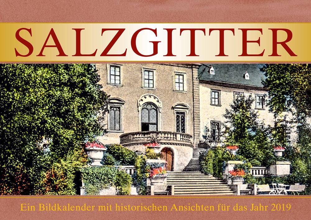 Salzgitter – Ein Bildkalender mit historischen Ansichten für das Jahr 2019